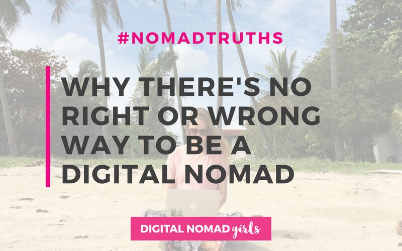 There's no right or wrong way to be a digital nomad