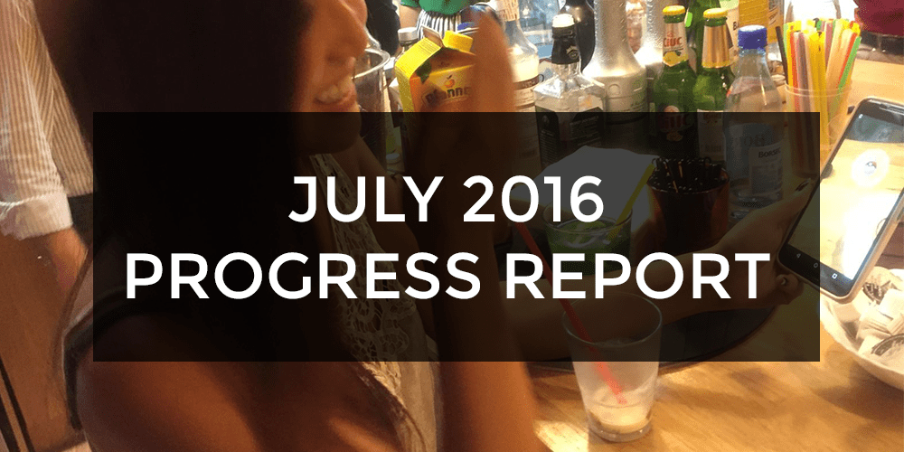 july 2016 progress