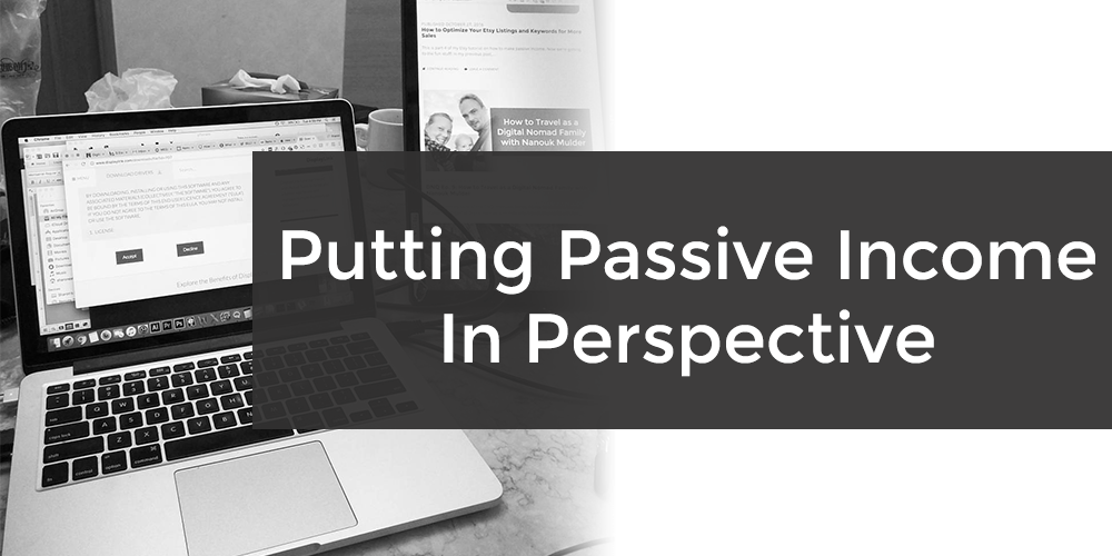 What Is Passive Income Putting Passive Income In Perspective