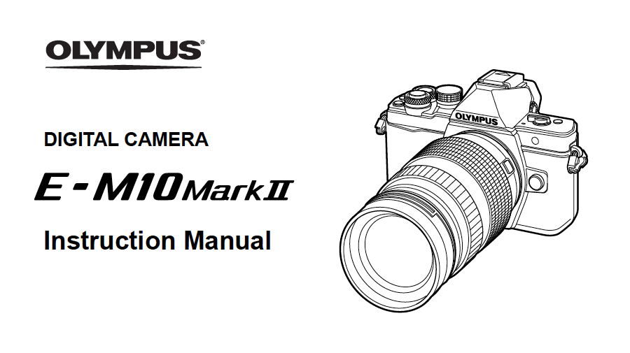 Olympus E-M10 Mark II Instruction Manual PDF