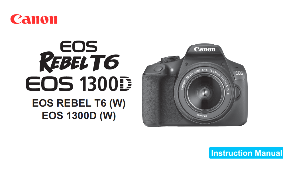 Canon REBEL T6 EOS 1300D Manual