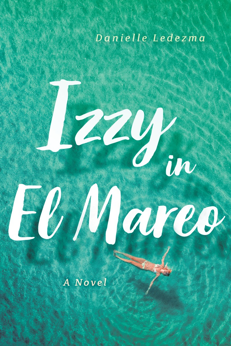 An Interview With Danielle Ledezma, Author of Izzy in El Mareo