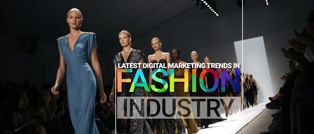 Latest Digital Marketing Trends in Fashion Industry