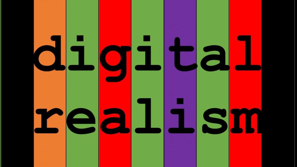 farewell digital realism – welcome ldw