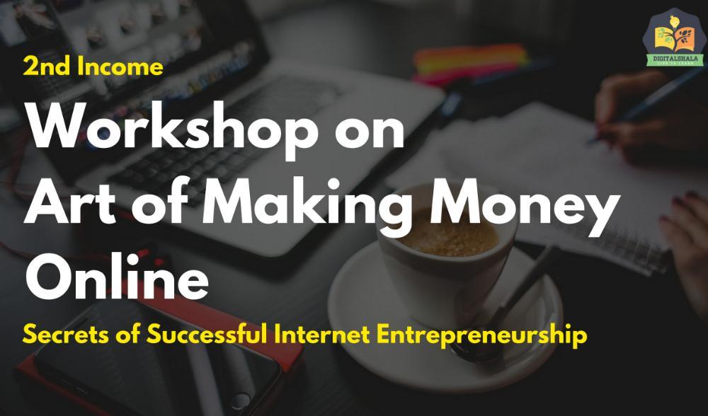 Digitalshala 2nd Income: Workshop on Art of Making Money Online