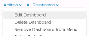 Machine generated alternative text: Actions v  All Dashboards v  Edit Dashboard  Delete Dashboard  Remove Dashboard from Menu
