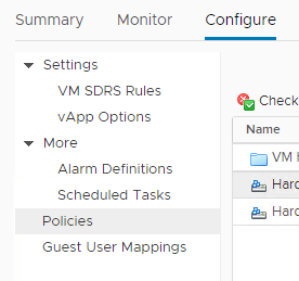 Machine generated alternative text: Summary  Monitor  Settings  VM SDRS Rules  vApp Options  More  Alarm Definitions  Scheduled Tasks  Policies  Guest user Mappings  Configure  Check  Name  23 Harc  Harc