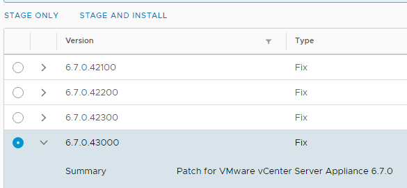 Machine generated alternative text: STAGE ONLY  O  O  O  O  >  >  v  STAGE AND INSTALL  Version  6.7_0.42100  6.7_0.42200  6.7_0.42300  6.7_0.43000  Summary  Type  Patch tor VMware vCenter Server Appliance 6.70