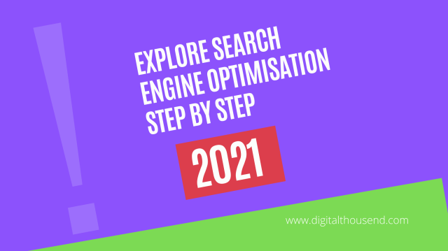 explore search engine optimisation step by step in 2021