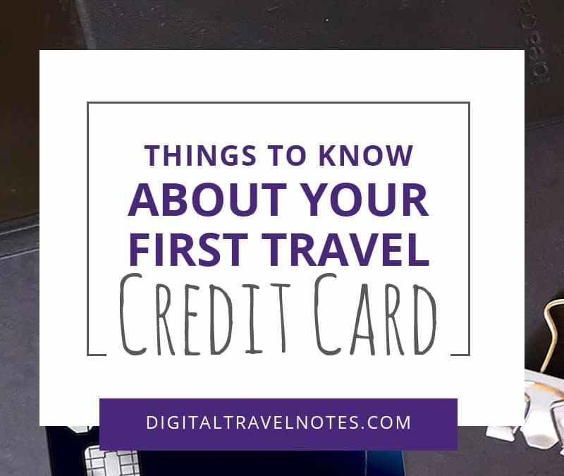 What You Need to Know Before Applying for Your First Travel Credit Card