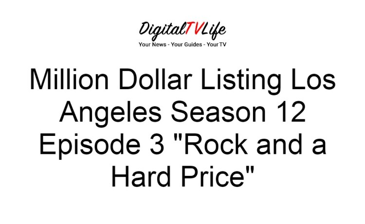 Million Dollar Listing Los Angeles Season 12 Episode 3