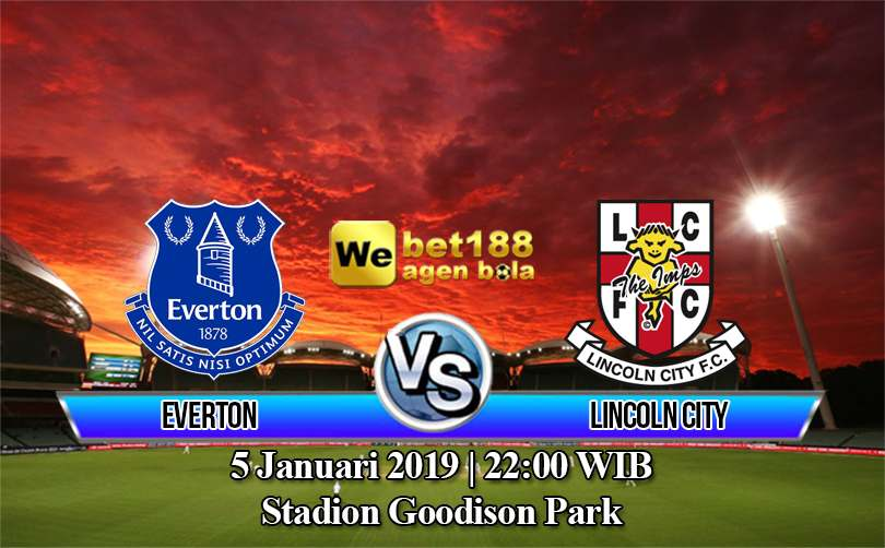 Prediksi Bola Everton vs Lincoln City 5 Januari 2019