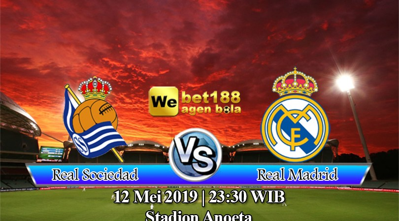 Prediksi Bola Real Sociedad Vs Real Madrid 12 Mei 2019