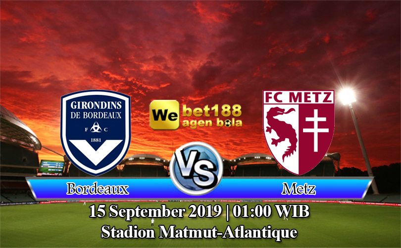 Prediksi Bola Bordeaux Vs Metz 15 September 2019