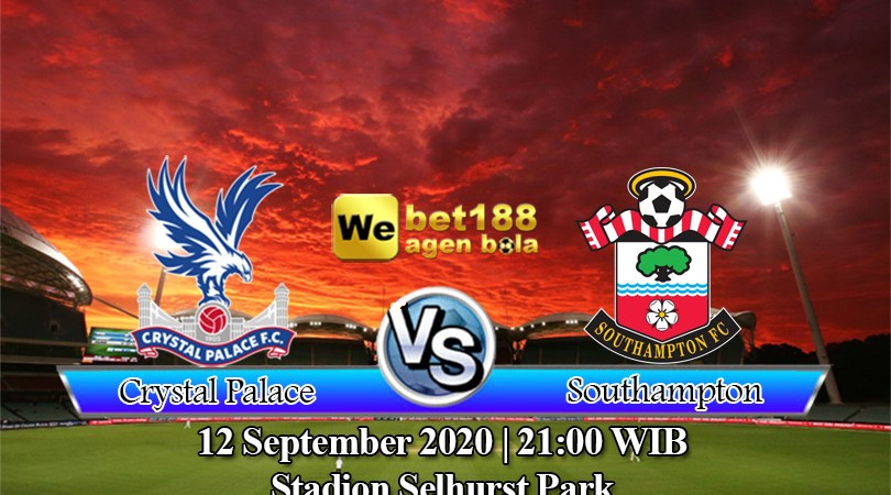 Prediksi Bola Crystal Palace Vs Southampton 12 September 2020
