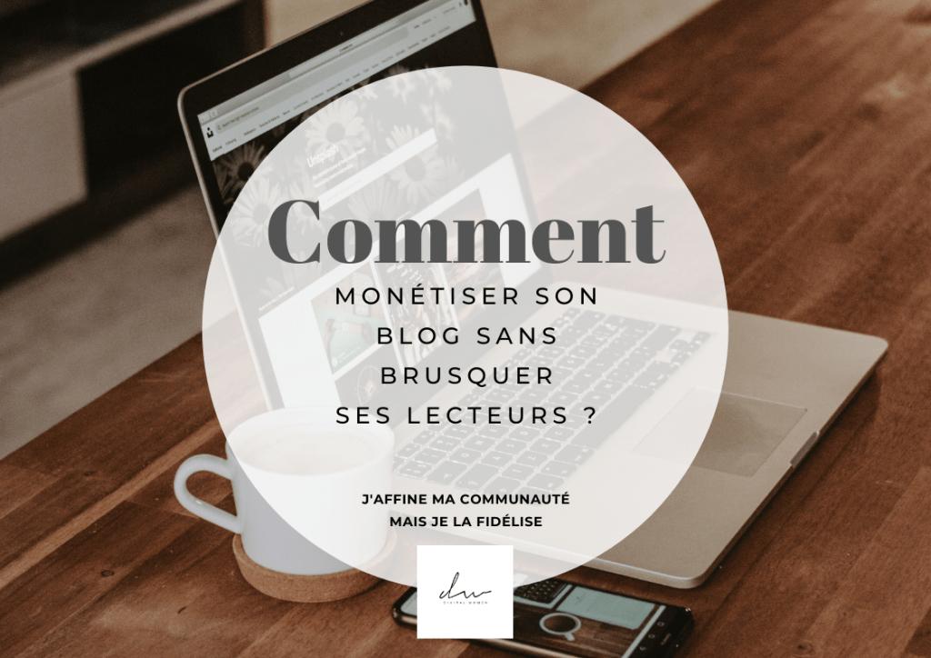 Comment monétiser son blog sans brusquer ses lecteurs ?