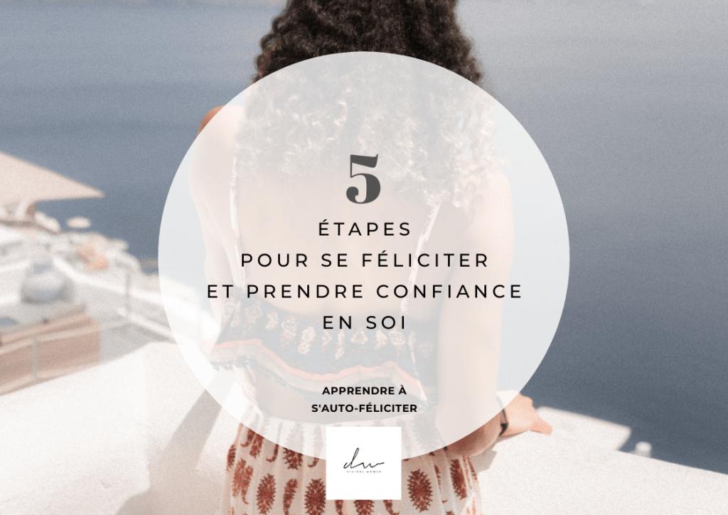 5 étapes pour se féliciter et prendre confiance en soi