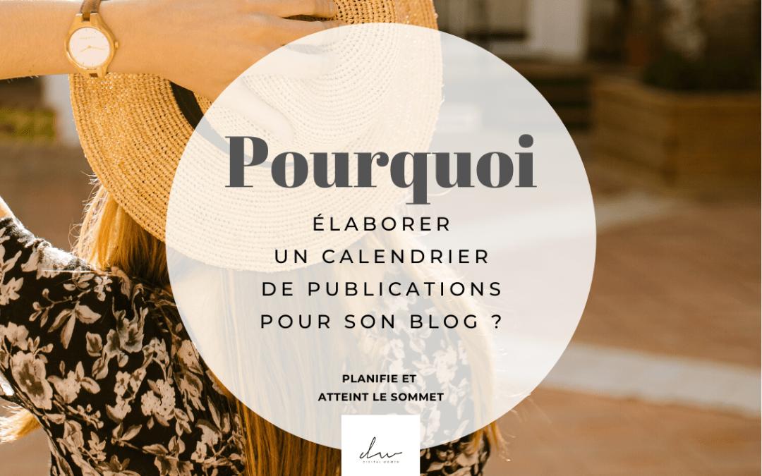 Pourquoi élaborer un calendrier de publications pour ton blog/site ?