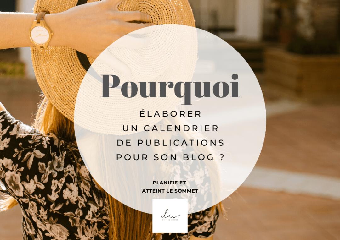 Pourquoi élaborer un calendrier de publications pour son blog ?