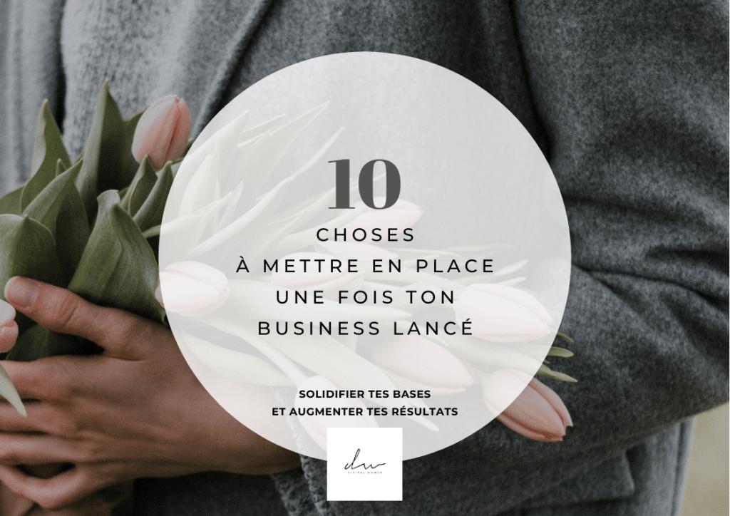 10 choses à mettre en place une fois ton business lancé