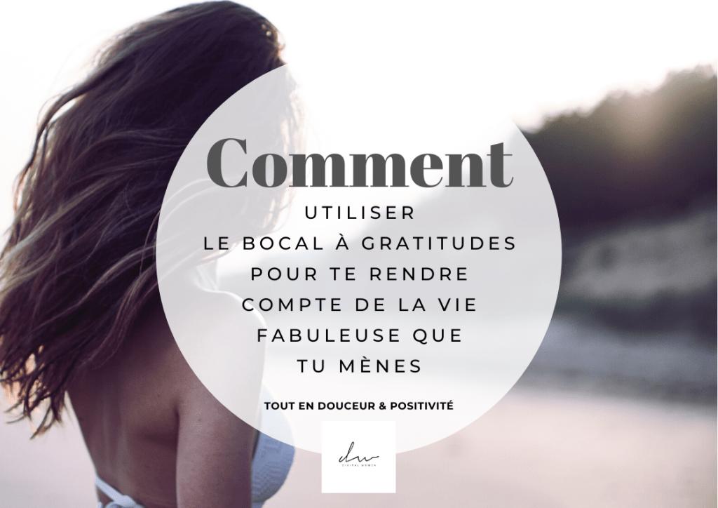 Comment utiliser le bocal à gratitudes pour te rendre compte de la vie fabuleuse que tu mènes