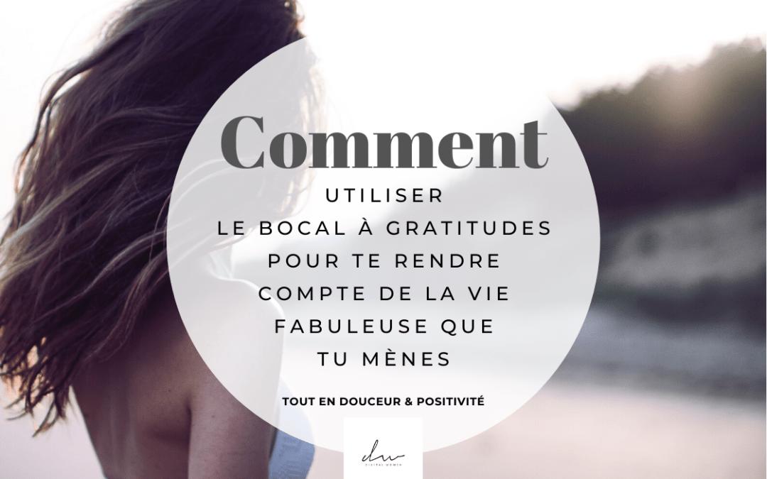 Le bocal à gratitudes : ou comment se rendre compte de la vie fabuleuse que l'on mène