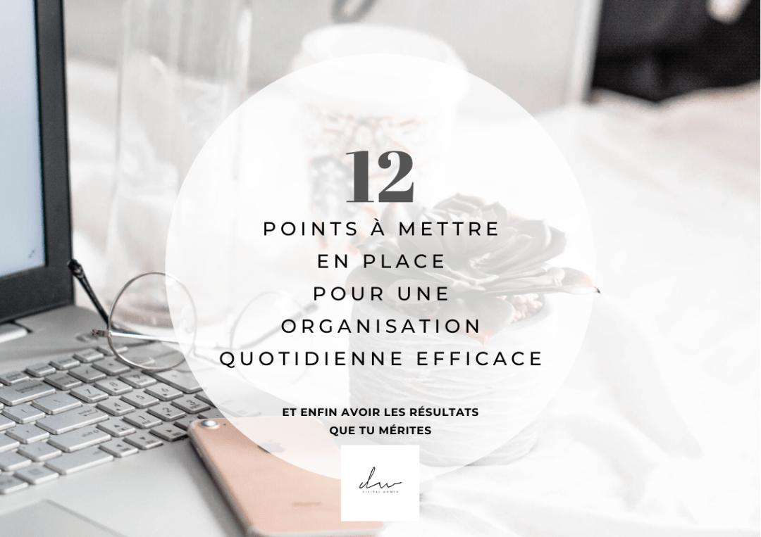 12 points à mettre en place pour une organisation quotidienne efficace