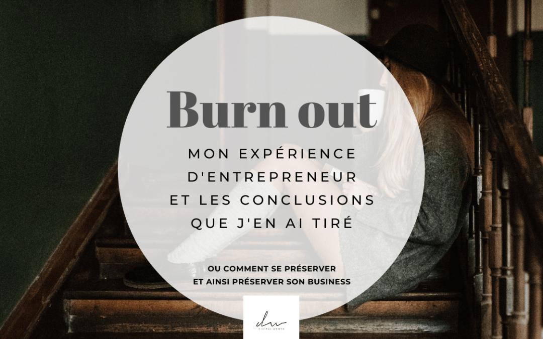 Mon expérience avec le burn out de l'entrepreneur et les conclusions que j'en ai tiré