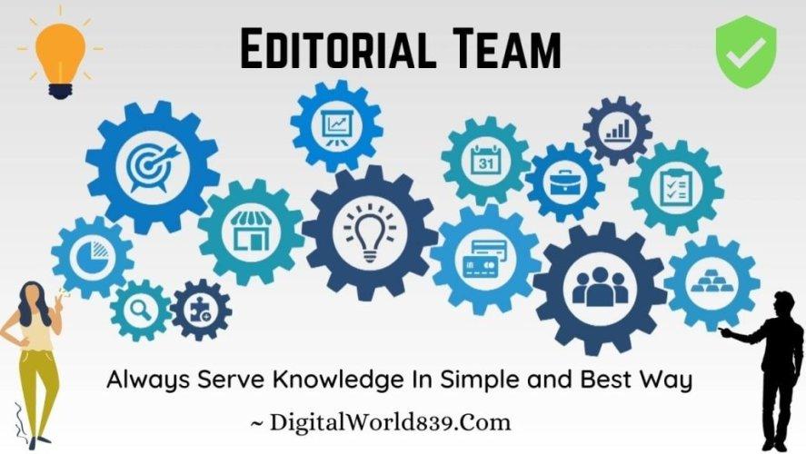 Editorial Team of Digitalworld839.com