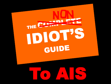 The Non-Idiot's Guide to AIS