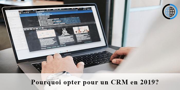 Pourquoi utiliser un CRM en 2019 ?