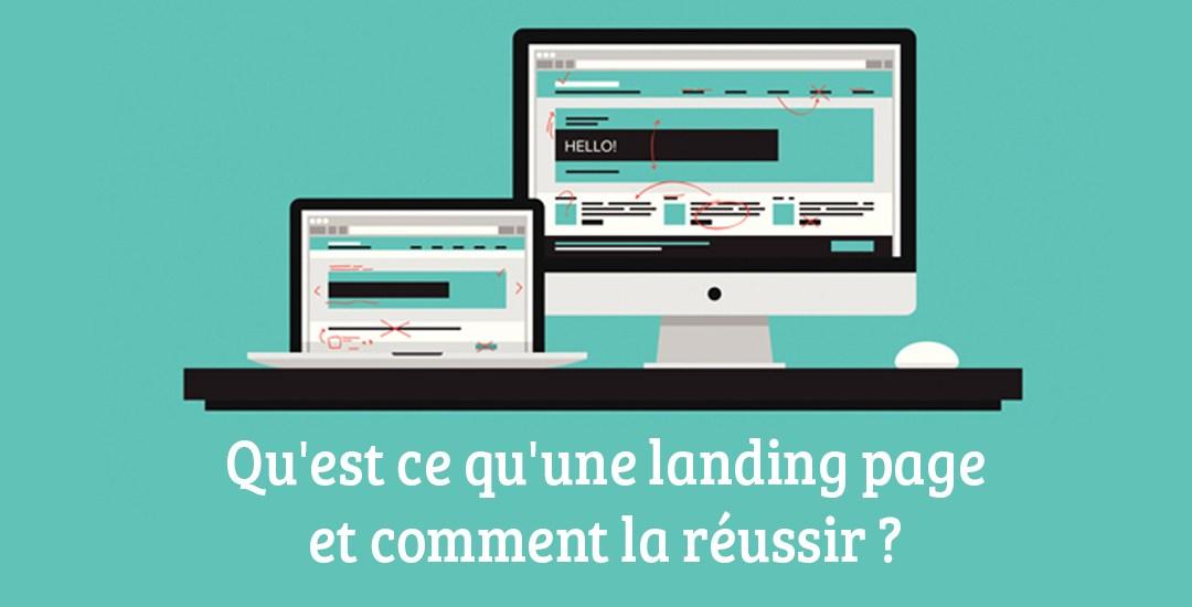 Qu'est ce qu'une landing page et comment la réussir ?