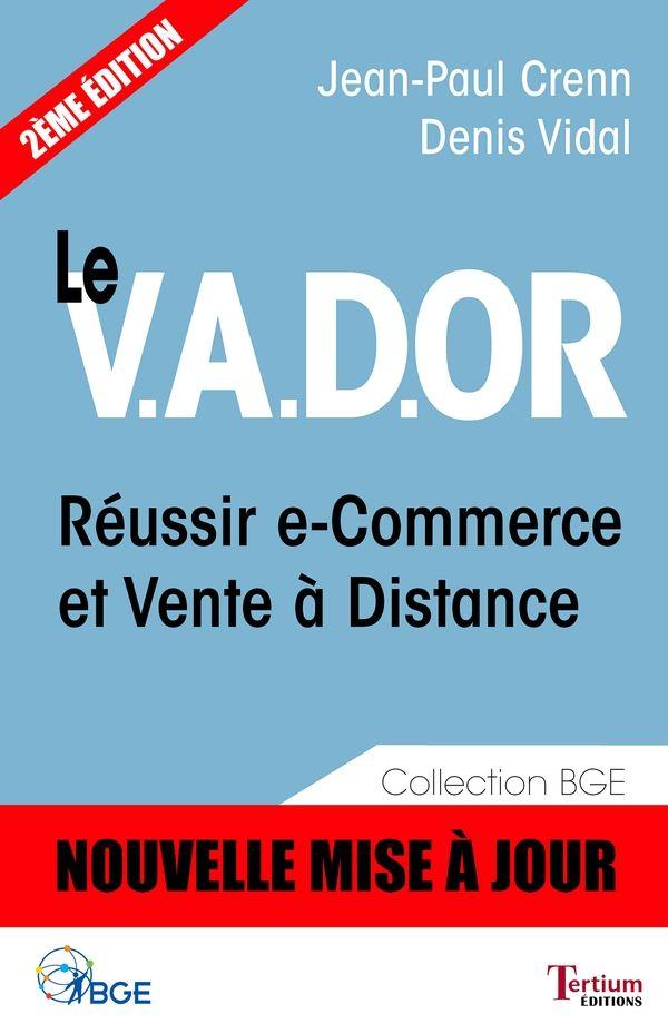 Le V.A.D.OR : Réussir e-commerce et vente à distance