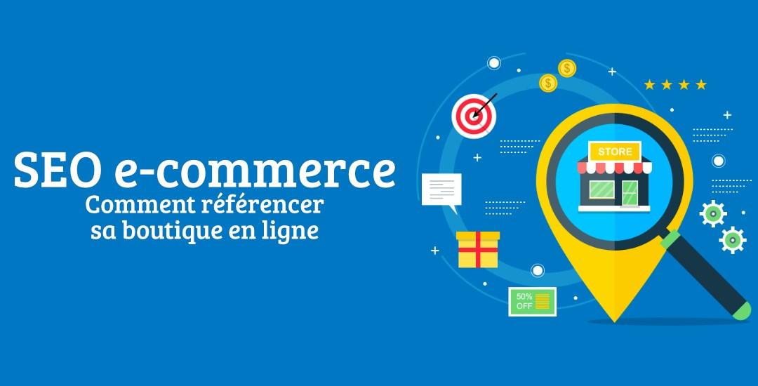 Référencement e-commerce : comment référencer sa boutique en ligne