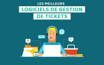 Logiciel ticketing : Les meilleurs outils de gestion de ticket