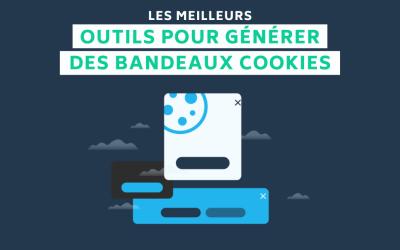 6 outils pour générer des bandeaux Cookies