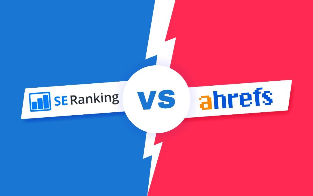 SE Ranking vs Ahrefs