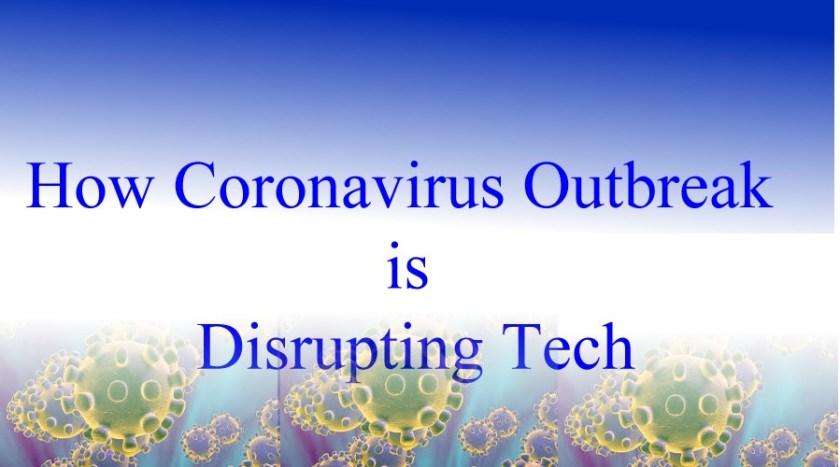 Coronavirus outbreak is disrupting Tech digitrends africa