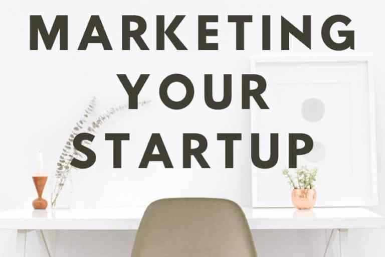 Everything you Need to Learn About Marketing your Startup