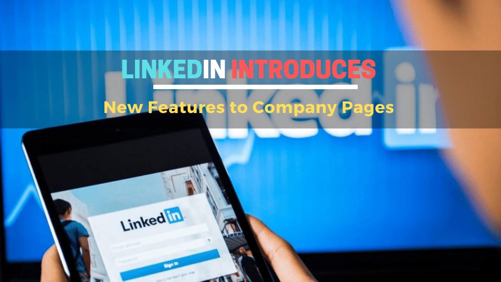 LinkedIn Introduces new features