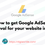 How to get Google AdSense Approval for your website in 2021?