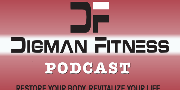 Digman Fitness Podcast