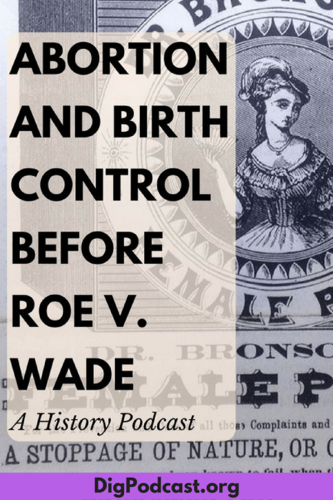 Learn about the history of contraception in America before Roe v Wade and the Pill. #contraception #history #roevwade #abortion #feminist #feminism