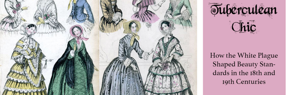 Tuberculean Chic: How the White Plague Shaped Beauty Standards in the 18th and 19th Centuries