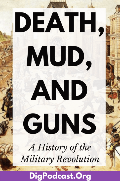 Death, Mud, and Guns: A history of the military revolution. Learn more now. #militaryhistory #history #revolution #medieval