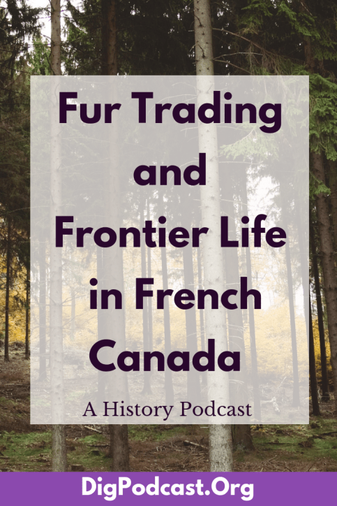 Fur Trading and Frontier Life in French Canada