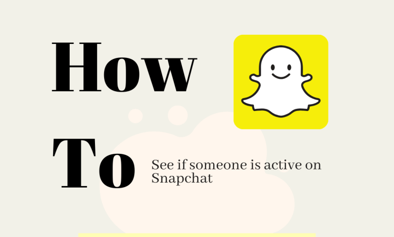 How to tell if someone is online on SnapChat