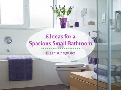 6 Ideas for a Spacious Small Bathroom