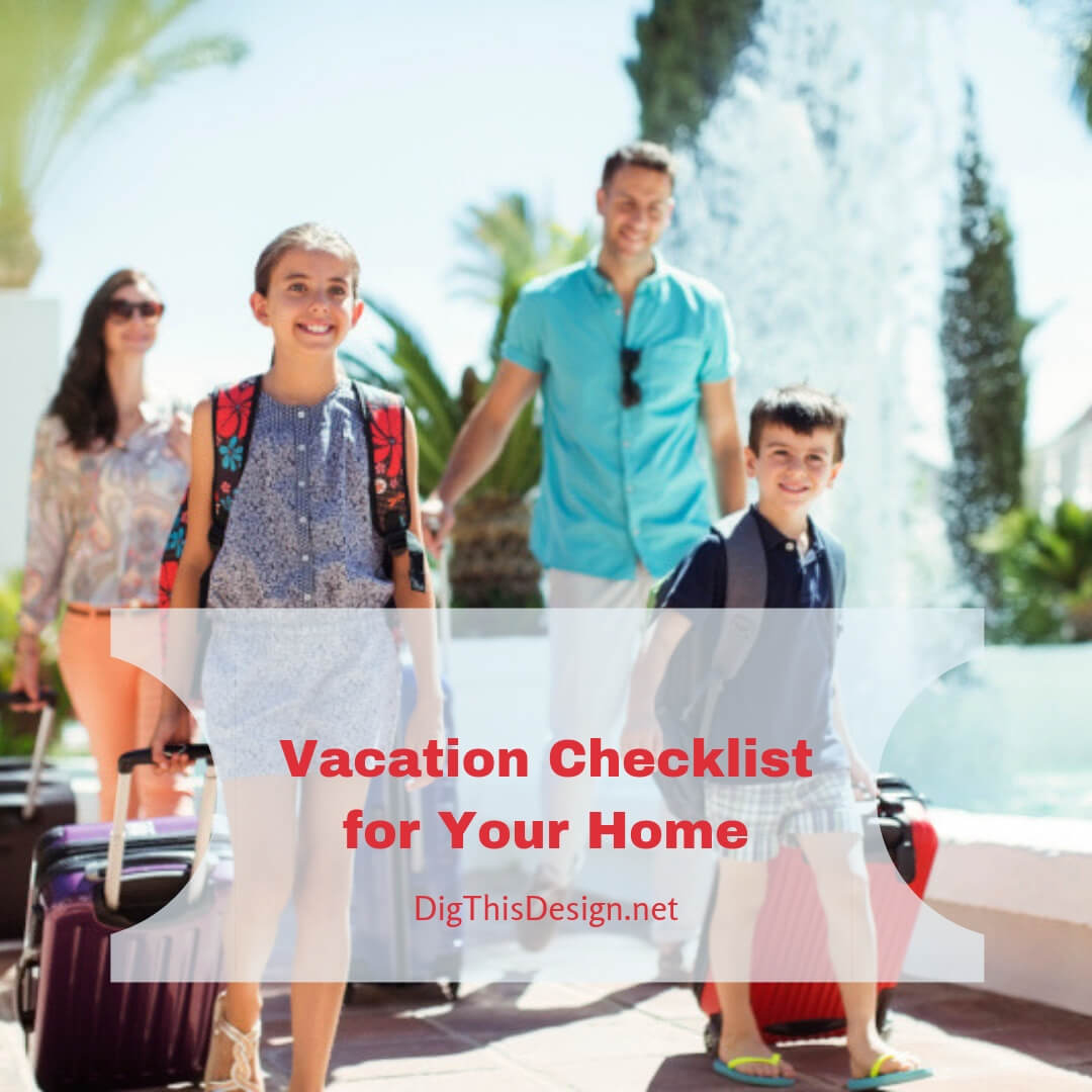 Leaving on Vacation Checklist for Your Home