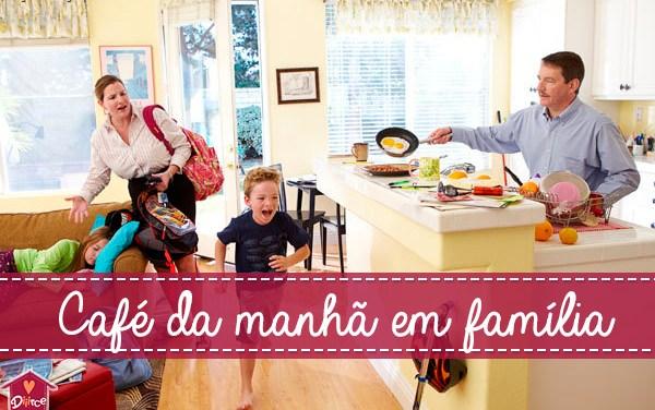 Seu próximo café da manhã em família vai ser incrível